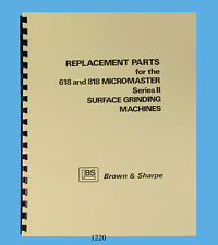 Brown & Sharpe Micromaster 618 & 818 Surface Grinder Machines Parts Manual *1220