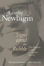 Signs amid the Rubble : The Purposes of God in Human History by Lesslie...