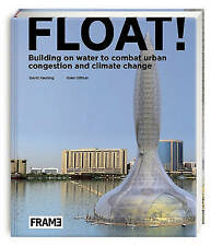 Float!: Building on Water to Combat Urban Congestion and Climate Change David Ke