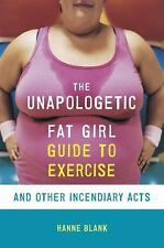 The Unapologetic Fat Girl's Guide to Exercise and Other Incendiary Act-ExLibrary