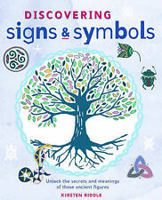Discovering Signs and Symbols - Unlock the Secrets and Meanings of these Ancient