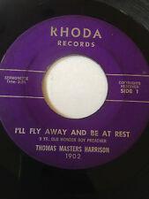 """RARE ALABAMA BLACK GOSPEL 45/ THOMAS MASTERS HARRISON """"I'LL FLY AWAY AND...""""HEAR"""