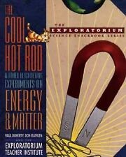 The Cool Hot Rod and Other Electrifying Experiments on Energy and Matter