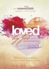 Women of Faith: Loved by God Devotional : 52 Encouraging Reminders That You...