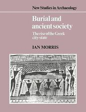 Burial and Ancient Society: The Rise of the Greek City-State New Studies in Arc