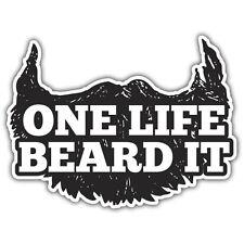 one life live it / beard it sticker by mr oilcan 100 x 80mm