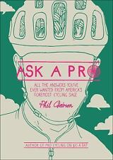 Ask a Pro: Deep Thoughts and Unreliable Advice from America's Foremost Cycling S