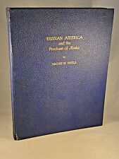 HISTORY OF RUSSIAN AMERICA AND PURCHASE OF ALASKA 1949 Signed