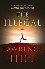 NEW !   The Illegal by Lawrence Hill     1st ed collectible NEW Paperback