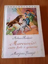 Arturo Rodanò MARCUCCIO CUORE FORTE E GENEROSO 1° ed. Marzocco 1955 ill. Lemmi