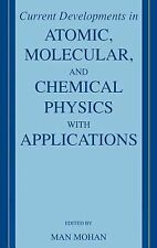Current Developments in Atomic, Molecular, and Chemical Physics with...
