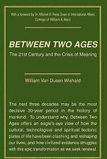 Between Two Ages : The 21st Century and the Crisis of Meaning, Very Good Books