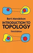 Dover Books on Mathematics: Introduction to Topology by Bert Mendelson (1990,...