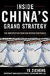 Inside China's Grand Strategy: The Perspective from the People's Republic (Asia