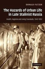 The Hazards of Urban Life in Late Stalinist Russia : Health, Hygiene, and...