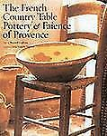 The French Country Table: Pottery & Faience of Provence, , Camille Moirenc, Bern