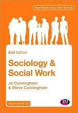 Sociology and Social Work by Steve Cunningham and Jo Cunningham (2014,...