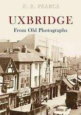 Uxbridge From Old Photographs,K. R. Pearce,New Book mon0000022792