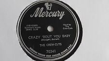 The Crew-Cuts - 78rpm single 10-inch – Mercury #70341 Crazy 'Bout You Baby