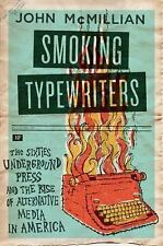Smoking Typewriters: The Sixties Underground Press and the Rise of Alternative M