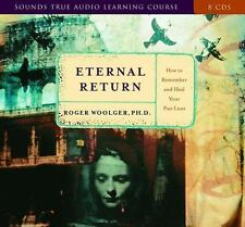 Eternal Return: How to Remember and Heal Your Past Lives, Woolger Ph.D, Roger J.