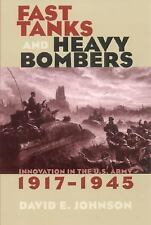 Fast Tanks and Heavy Bombers: Innovation in the U.S. Army, 1917-1945 (Cornell S