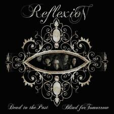 Reflexion: Dead To The Past, Blind For Tomorrow - CD