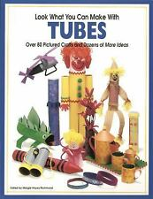 Look What You Can Make With Tubes: Creative crafts from everyday objects  Paper