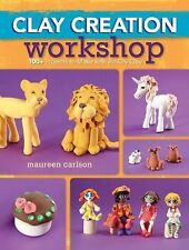 Clay Creation Workshop: 100+ Projects to Make with Air-Dry Clay, Carlson, Mauree