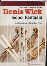 Denis Wick Trombone ensemble Series ECHO FANTASIA Banchieri / Gerard de Krom