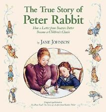 The True Story of Peter Rabbit: How a Letter Became a Beloved Children's Classi
