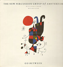 NEW PERCUSSION GROUP OF A'DAM & BILL BRUFORD -  Go Between (1987 VINYL LP)