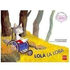Lola, la loba (Cuentos Para Sentir Stories to Feel) (Spanish Edition)