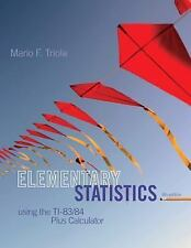 Elementary Statistics Using the TI-83/84 Plus Calculator by Mario F. Triola...