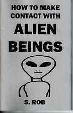 HOW TO MAKE CONTACT WITH ALIEN BEINGS book by S. Rob aliense extraterrestrial