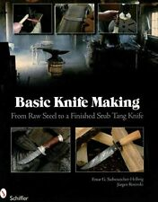 Basic Knife Making From Raw Steel to a Finished Stub Tang Knife 9780764335082