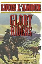 Glory Riders: A Western Sextet, L'Amour, Louis, New Book