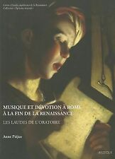 Musique Et Devotion a Rome a La Fin De La Renaissance: Les Laudes De L'oratoire