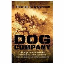 Dog Company: The Boys of Pointe du Hoc--the Rangers Who Accomplished D-Day's To