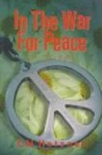 First Edition In the War for Peace: A Novel Hetzner, C. N. Moyer Bell Ltd Hardco