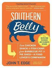 Southern Belly : The Ultimate Food Lover's Companion to the South by John T....