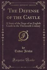 The Defense of the Castle : A Story of the Siege of an English Castle in the...