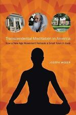 Iowa and the Midwest Experience: Transcendental Meditation in America : How a...