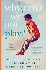 Why Can't We Just Play? : What I Did When I Realized My Kids Were Way Too...