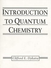 Introduction to Quantum Chemistry, Dykstra, Clifford E., Good Book