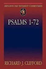 Abingdon Old Testament Commentaries: Psalms 1-72 by Richard J. Clifford...