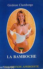 La bamboche // Gédéon CLAMBERGE // Collection Aphrodite // EROTIQUE