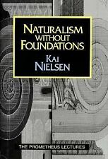 Naturalism without Foundations (Prometheus Lectures), Nielsen, Kai, Very Good co