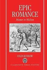 Epic Romance : Homer to Milton by Colin Burrow (1993, Hardcover)