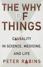 The Why of Things : Causality in Science, Medicine, and Life by Peter V....